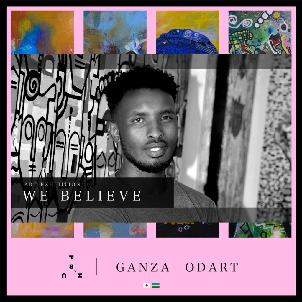 Ganza Odart, Rwandan artist's exhibition, We Believe